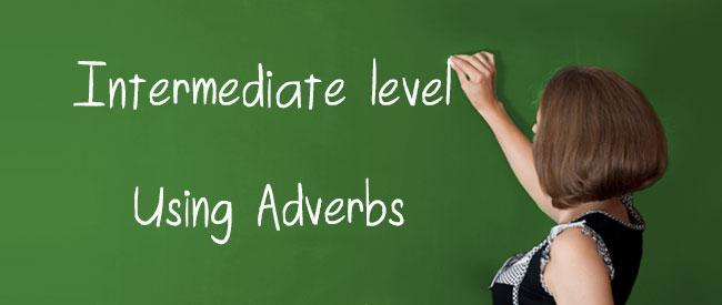 B1 - Using Adverbs