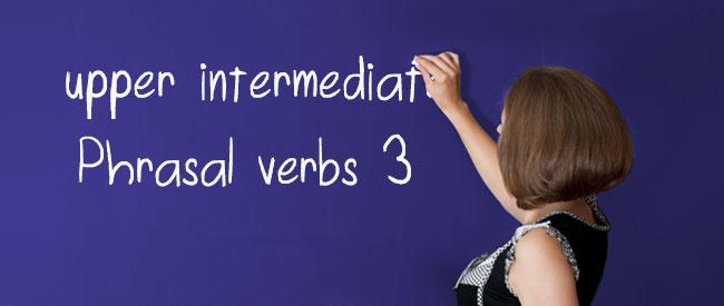 B2 Phrasal Verbs 3